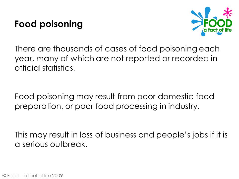 Food poisoning There are thousands of cases of food poisoning each year, many of which are not reported or recorded in official statistics.