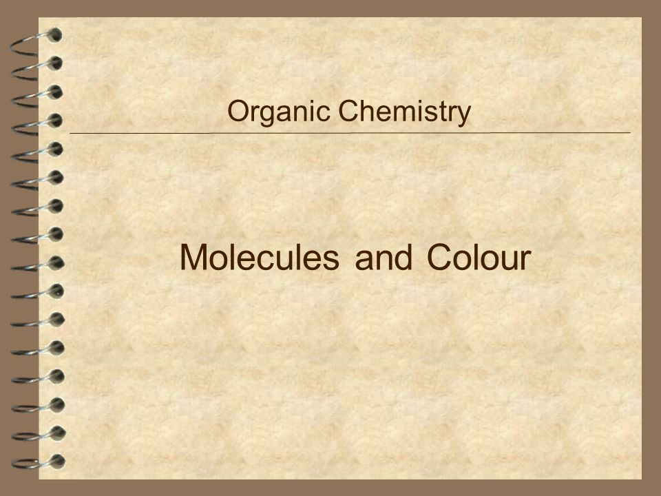 Organic Chemistry Molecules and Colour