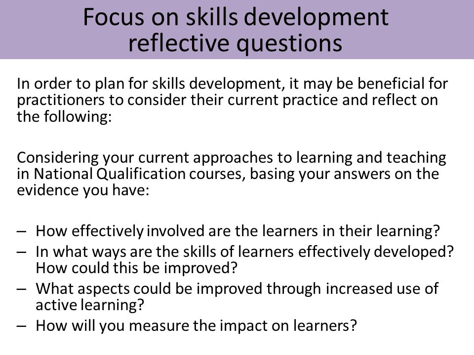 Focus on skills development reflective questions
