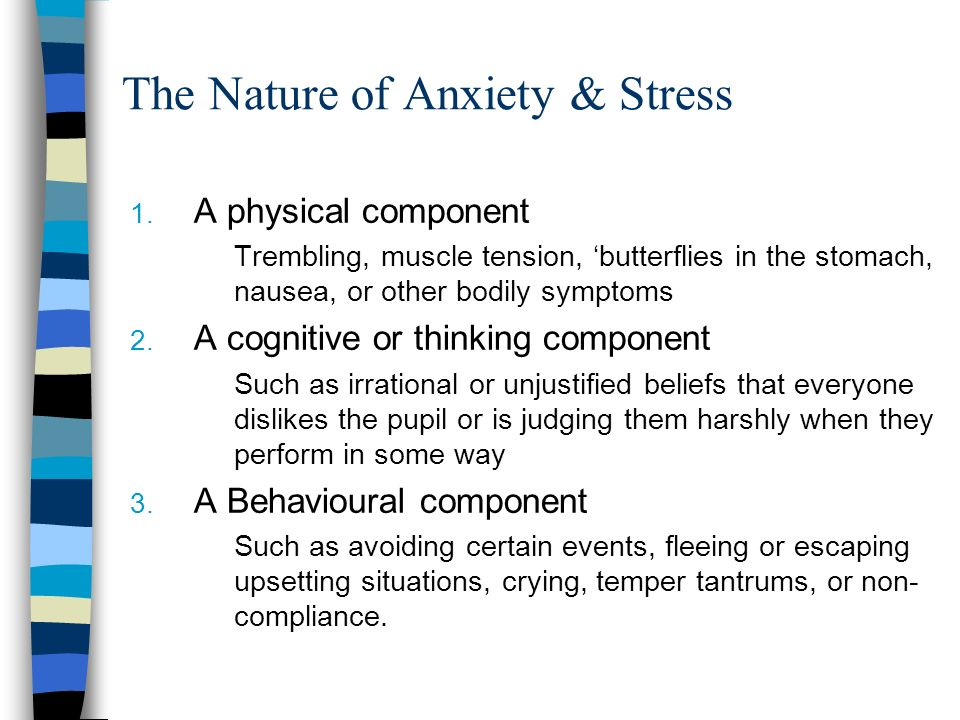 The Nature of Anxiety & Stress