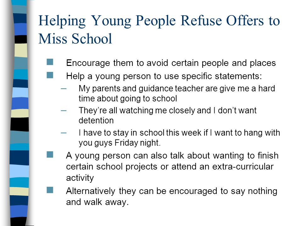 Helping Young People Refuse Offers to Miss School