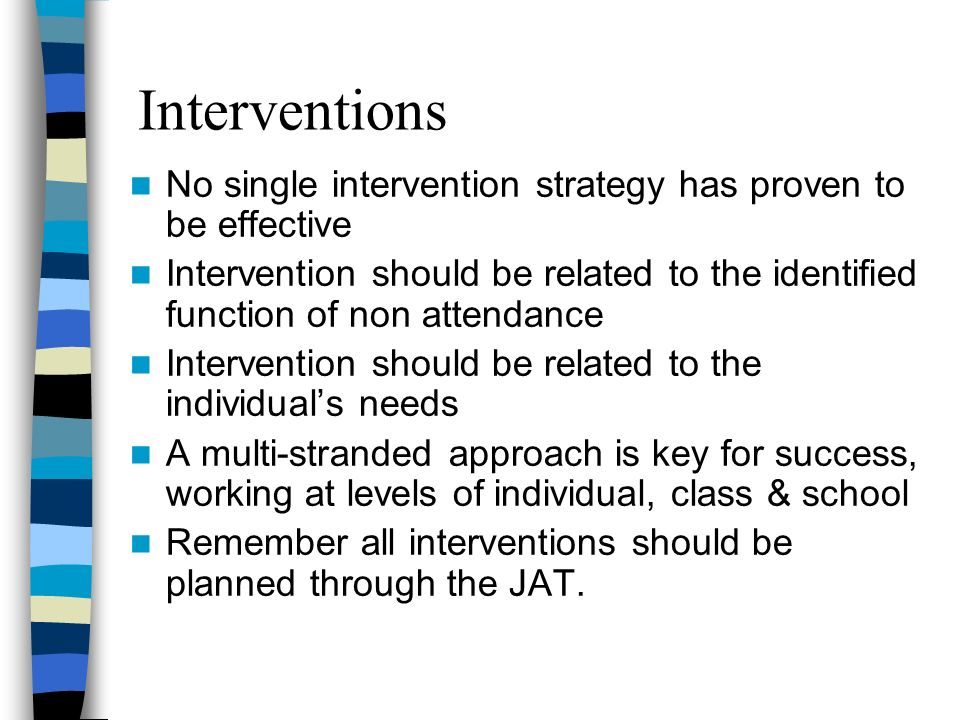 Interventions No single intervention strategy has proven to be effective.
