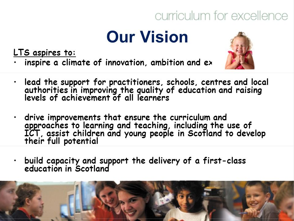 Our Vision LTS aspires to: