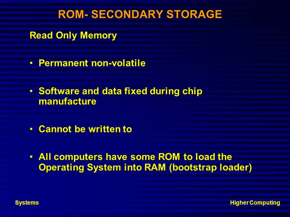 ROM- SECONDARY STORAGE
