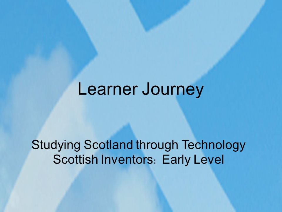 Studying Scotland through Technology Scottish Inventors: Early Level