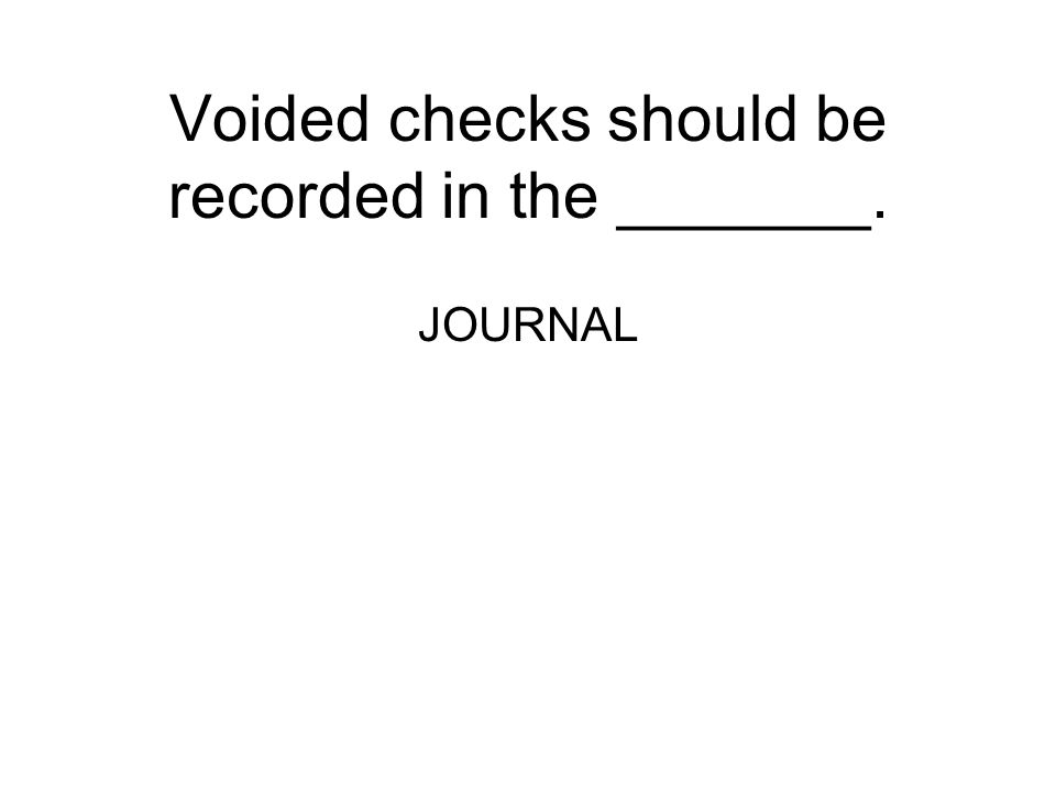 Voided checks should be recorded in the _______.