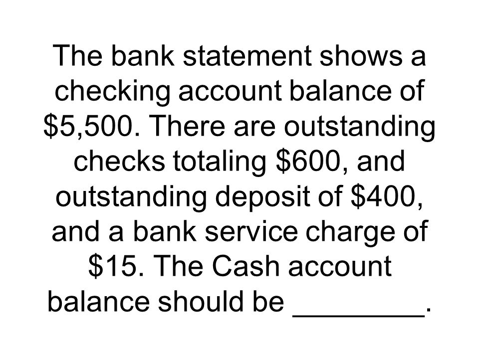 The bank statement shows a checking account balance of $5,500
