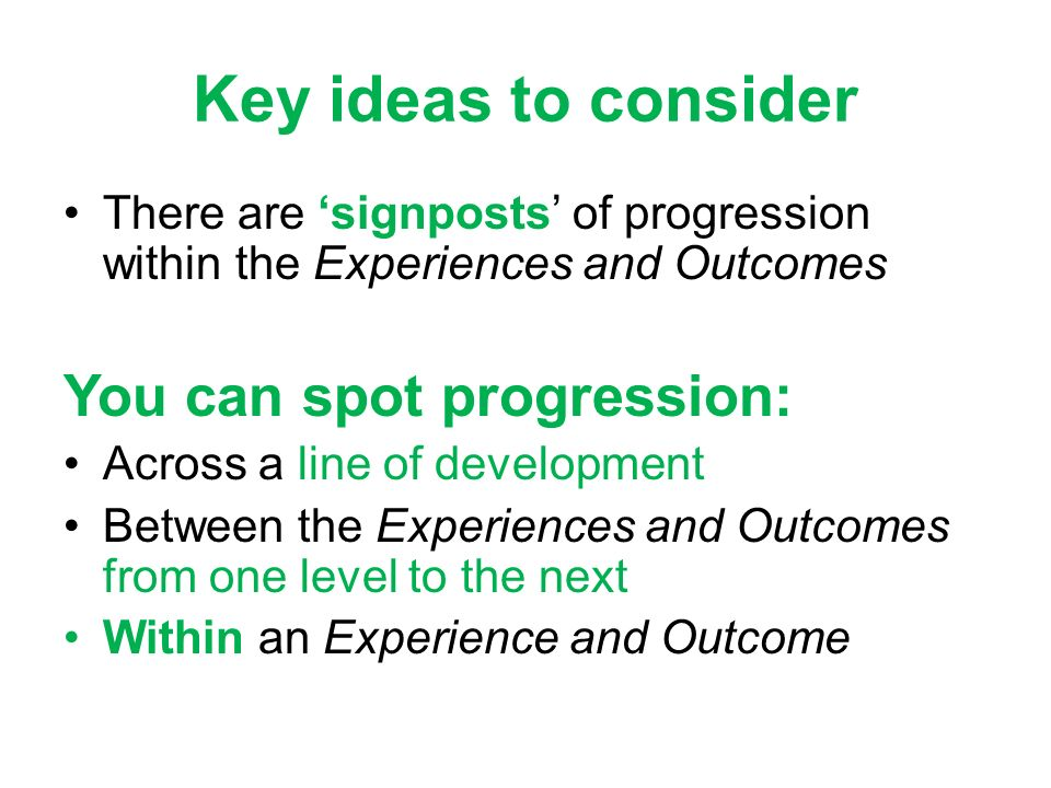 Key ideas to consider You can spot progression: