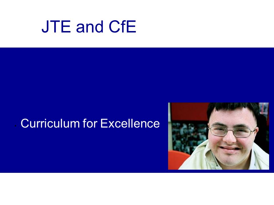 JTE and CfE Curriculum for Excellence
