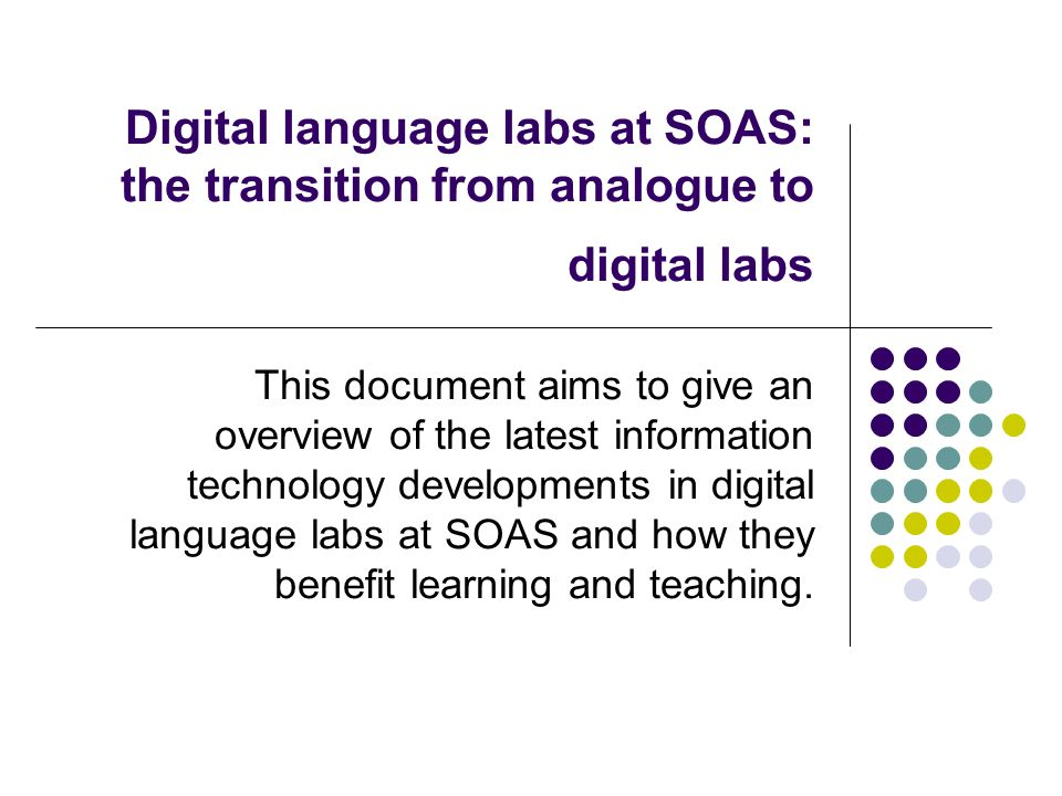 Digital language labs at SOAS: the transition from analogue to digital labs