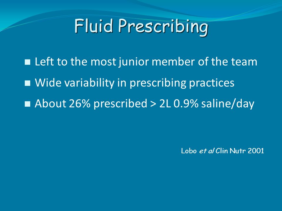 Fluid Prescribing Left to the most junior member of the team