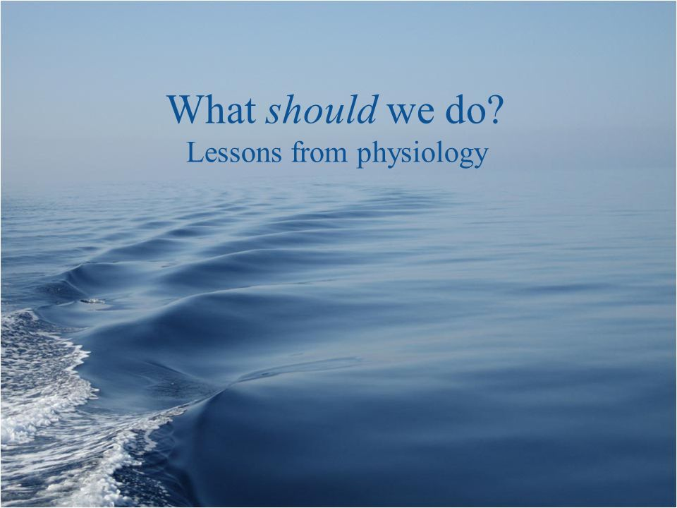 Lessons from physiology