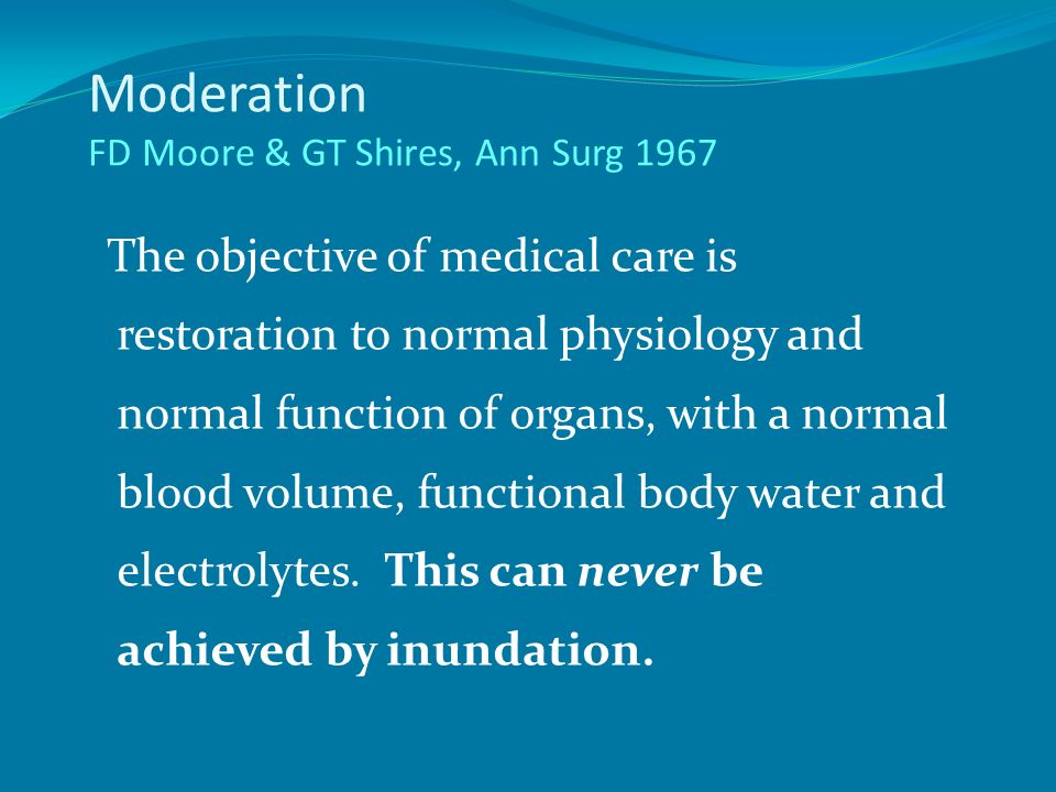 Moderation FD Moore & GT Shires, Ann Surg 1967