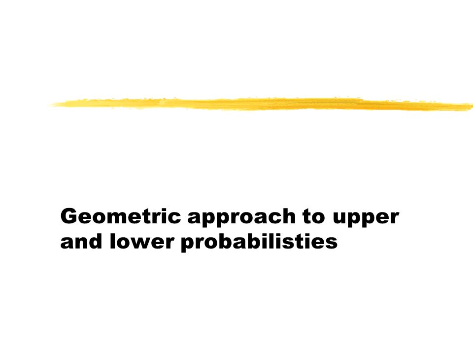Geometric approach to upper and lower probabilisties