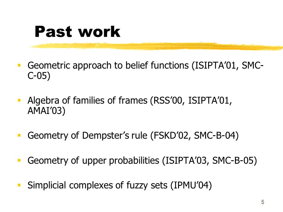 Past work Geometric approach to belief functions (ISIPTA'01, SMC-C-05)