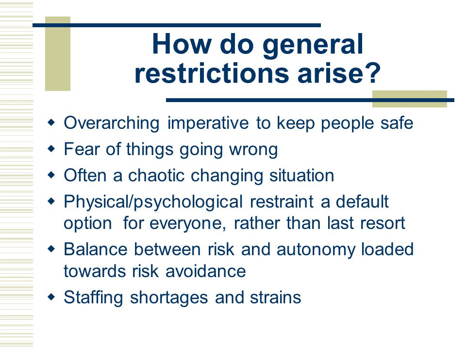 How do general restrictions arise