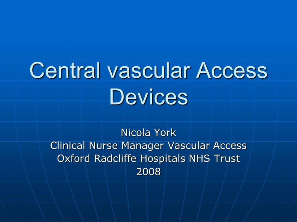 Central vascular Access Devices