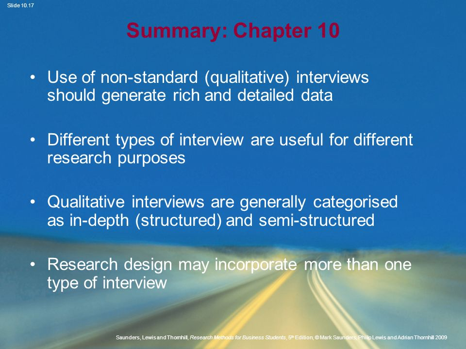 Summary: Chapter 10 Use of non-standard (qualitative) interviews should generate rich and detailed data.