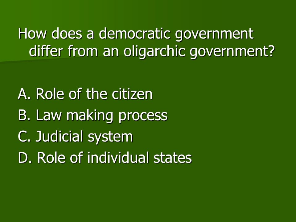 How does a democratic government differ from an oligarchic government