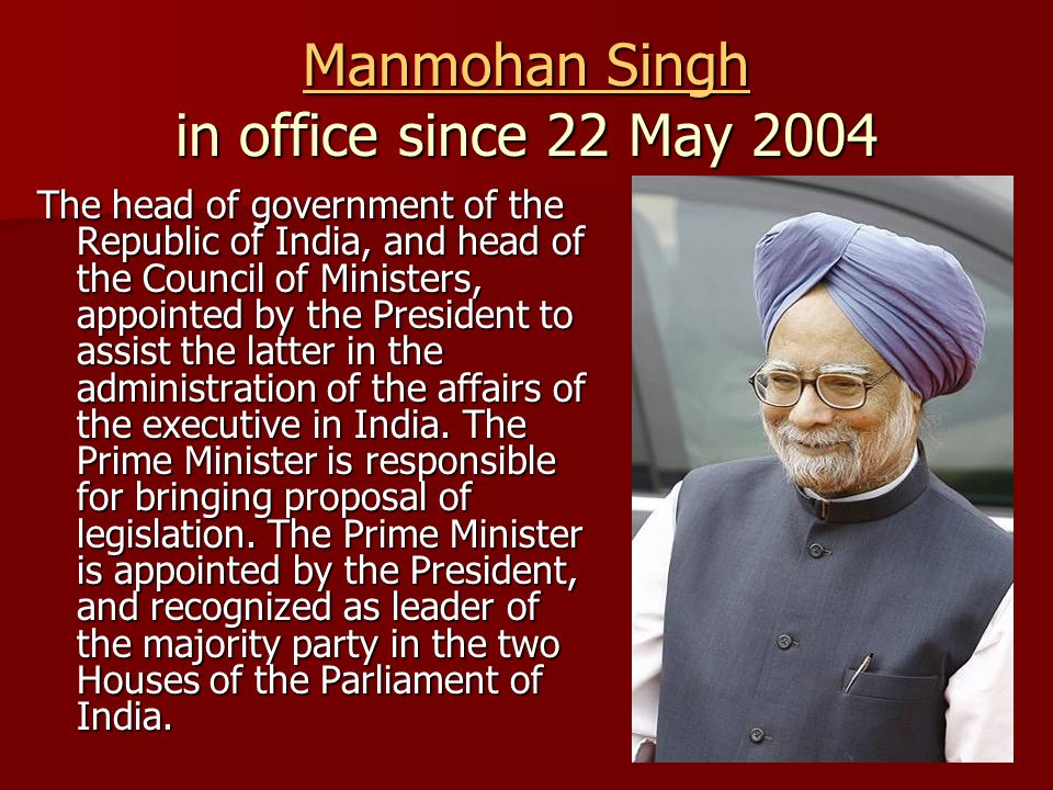 Manmohan Singh in office since 22 May 2004