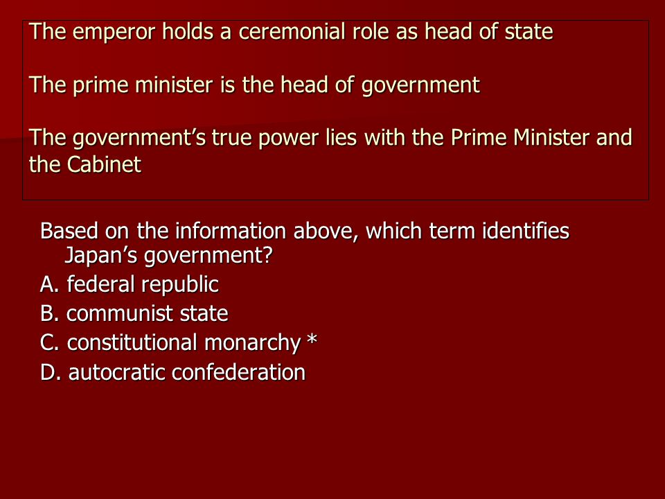 The emperor holds a ceremonial role as head of state The prime minister is the head of government The government's true power lies with the Prime Minister and the Cabinet