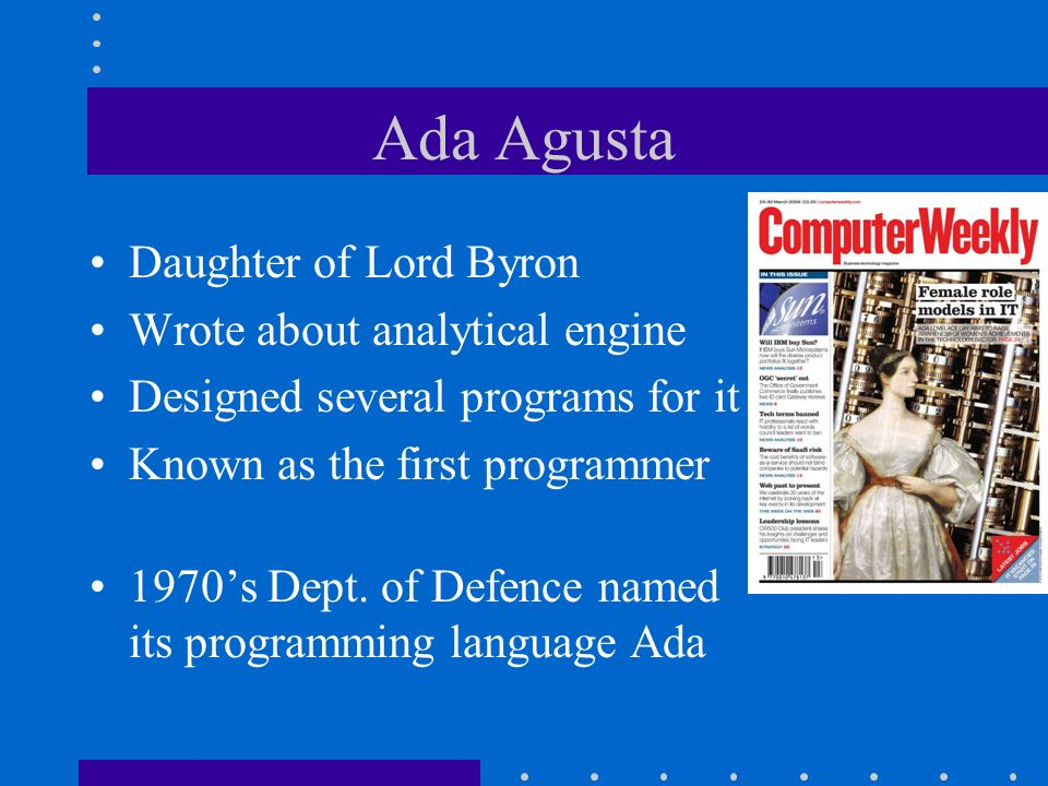 Ada Agusta Daughter of Lord Byron Wrote about analytical engine