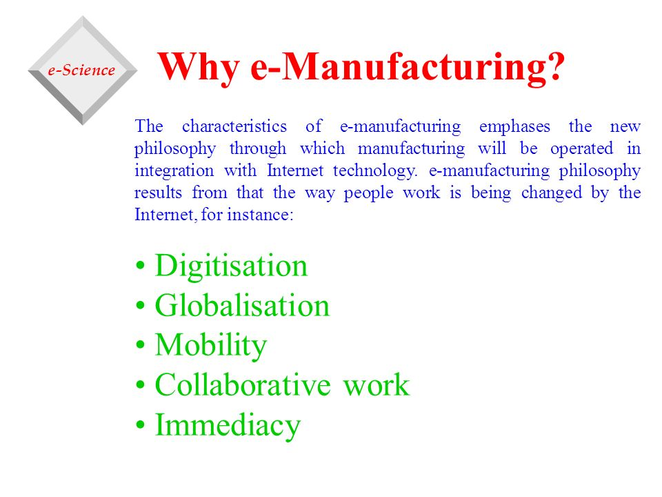 Why e-Manufacturing Digitisation Globalisation Mobility