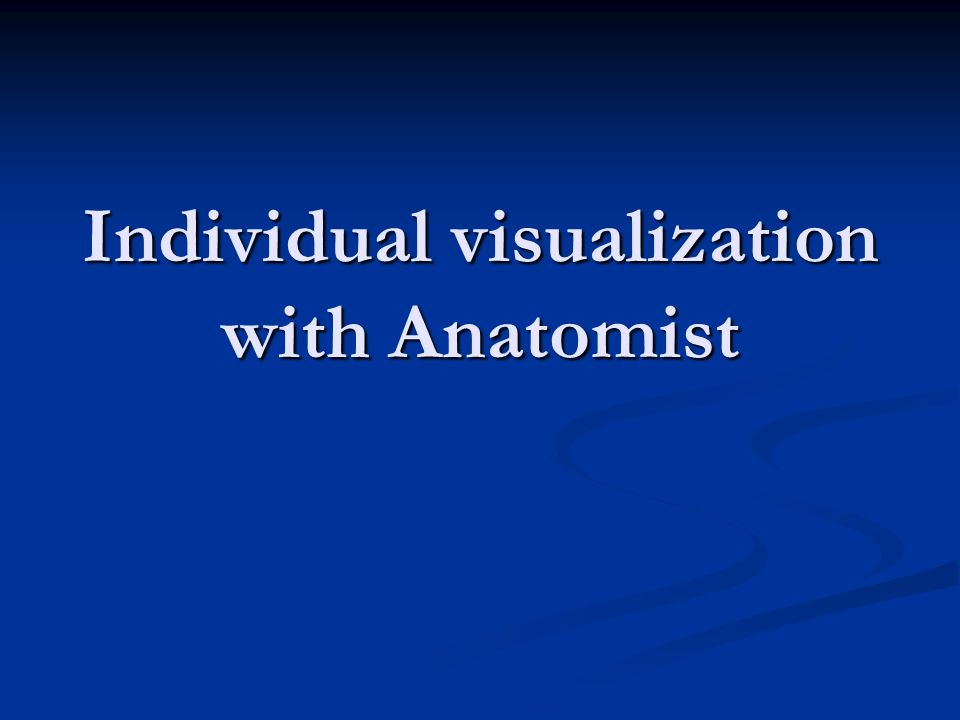 Individual visualization with Anatomist