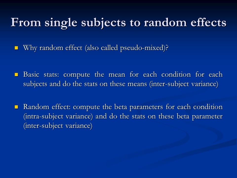 From single subjects to random effects