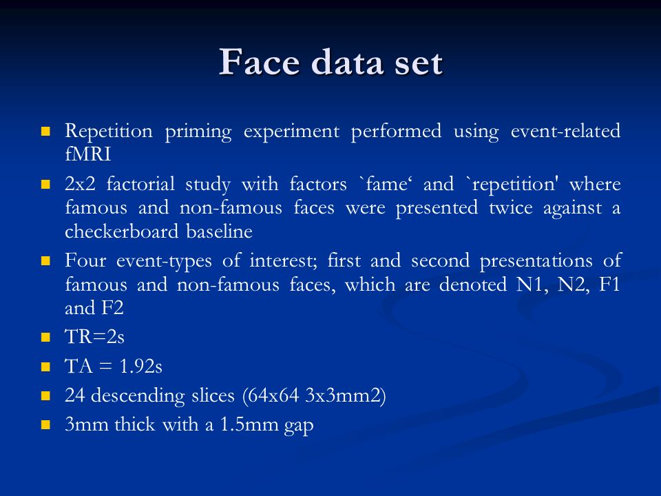 Face data set Repetition priming experiment performed using event-related fMRI.