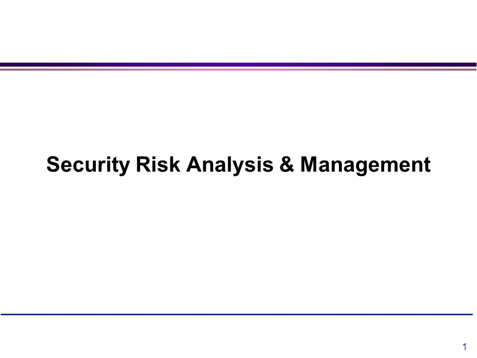 Security Risk Analysis & Management
