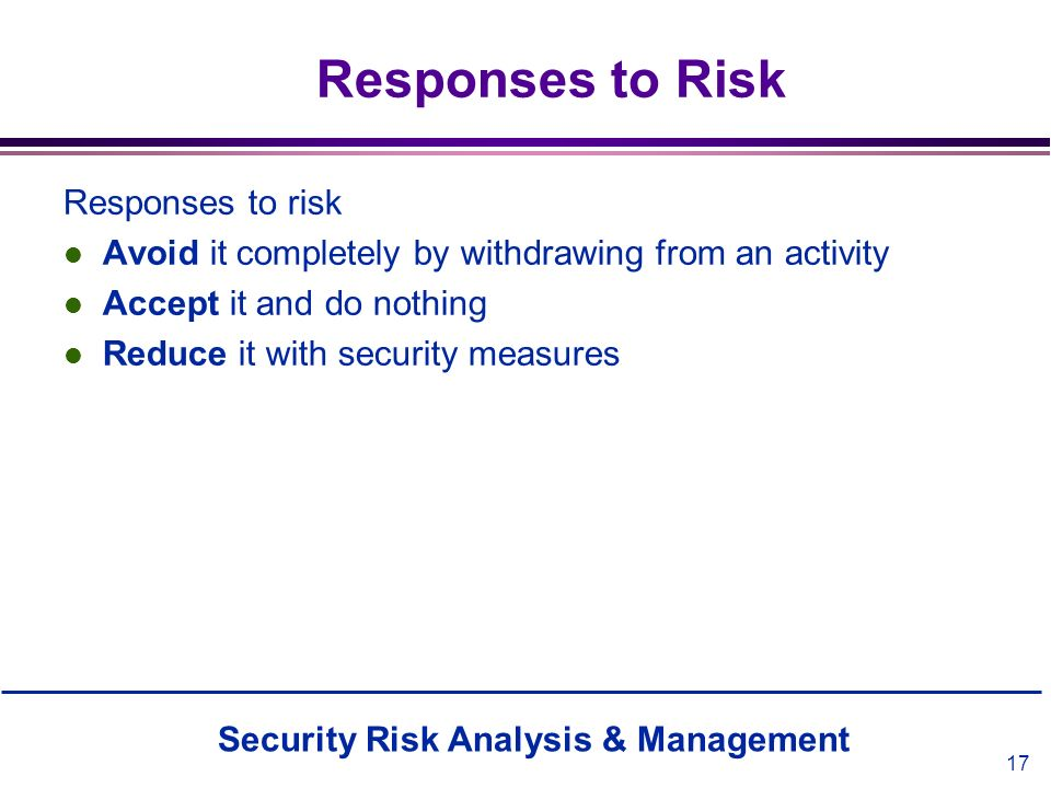 Responses to Risk Responses to risk