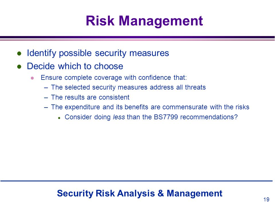 Risk Management Identify possible security measures