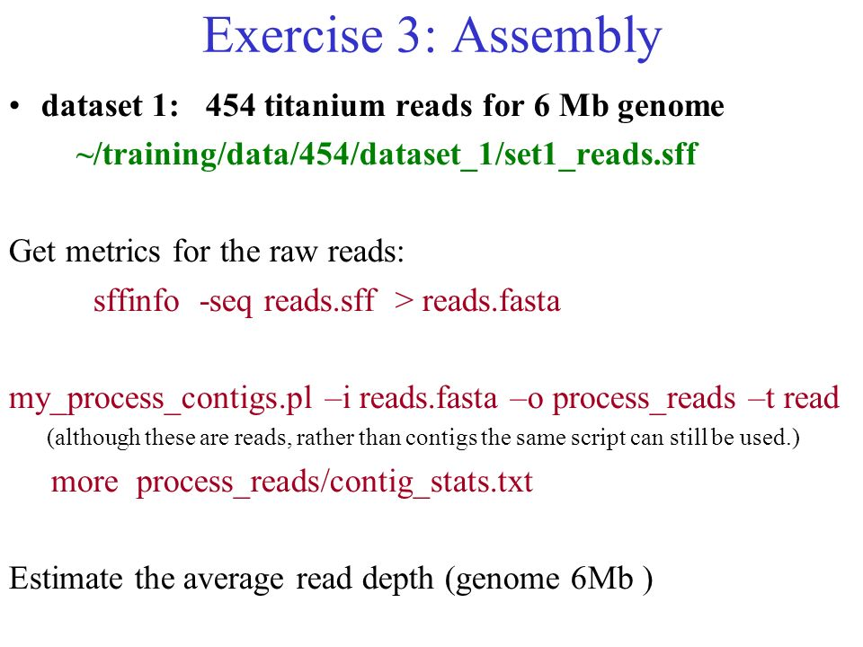 Exercise 3: Assembly dataset 1: 454 titanium reads for 6 Mb genome