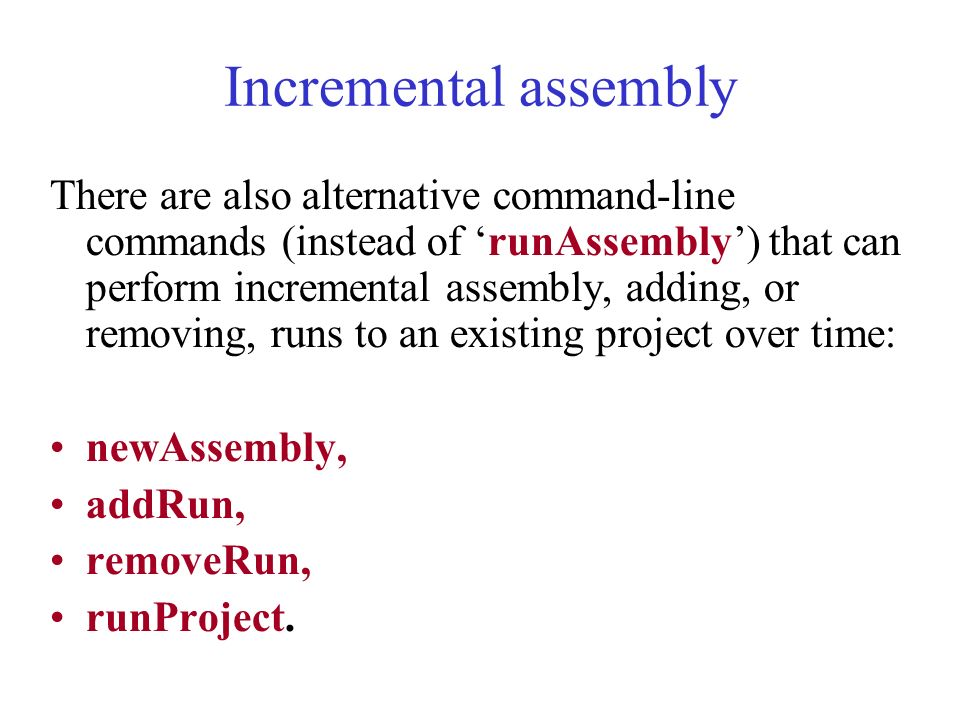 Incremental assembly