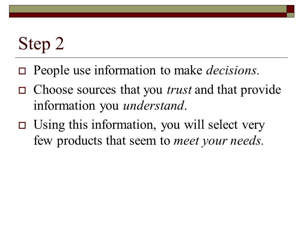 Step 2 People use information to make decisions.