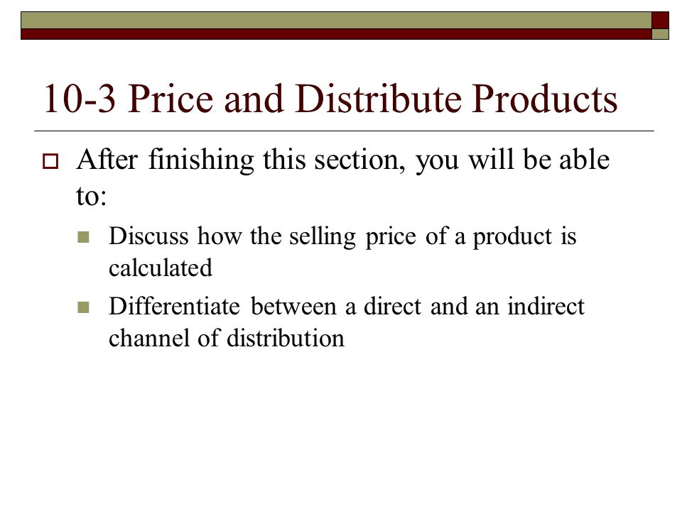 10-3 Price and Distribute Products