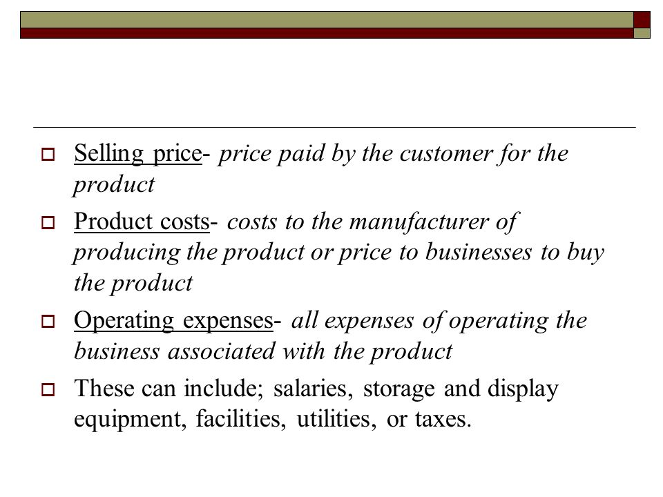 Selling price- price paid by the customer for the product