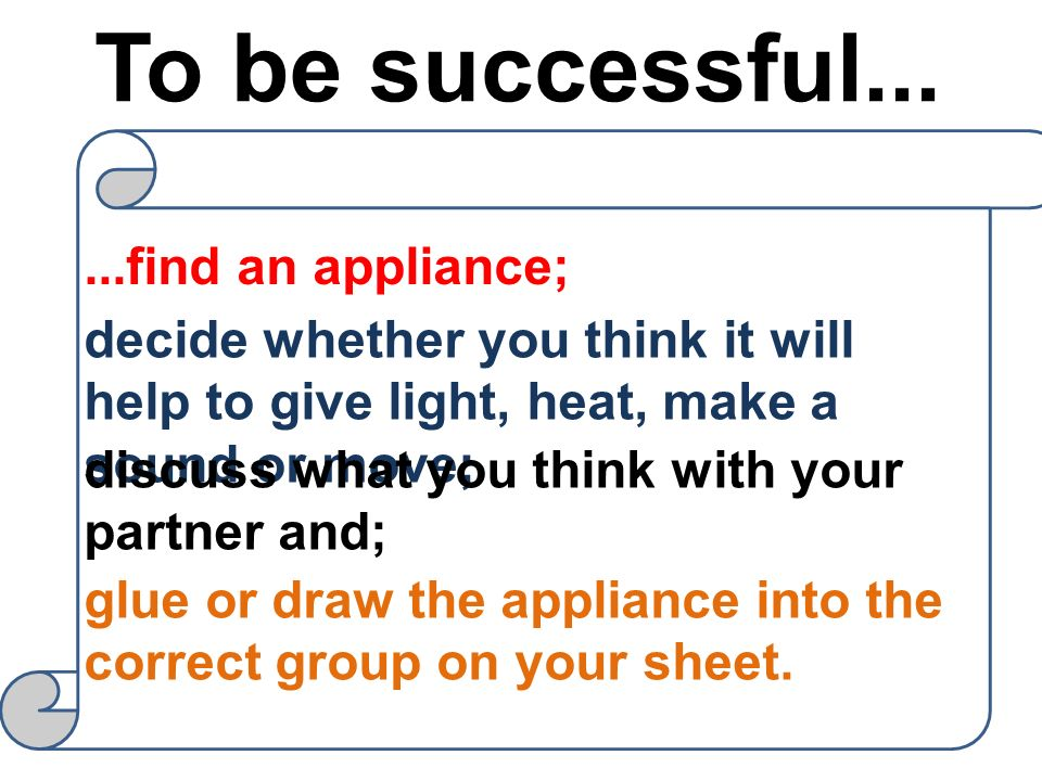 To be successful... ...find an appliance;