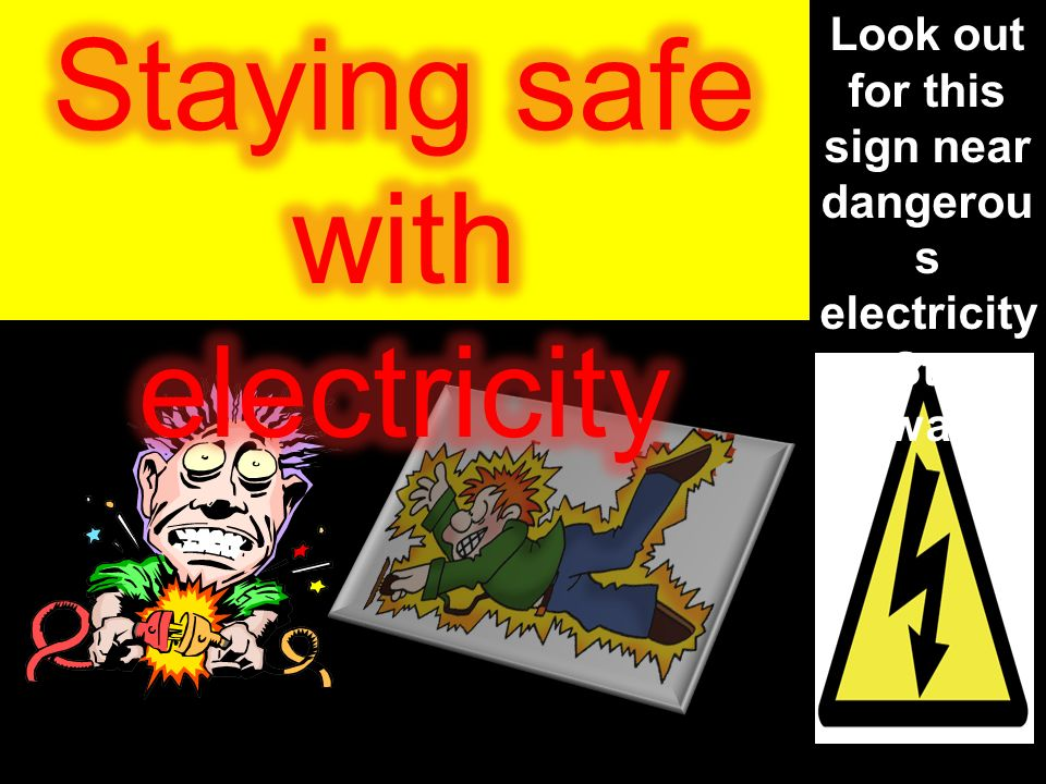 Look out for this sign near dangerous electricity. Stay away!