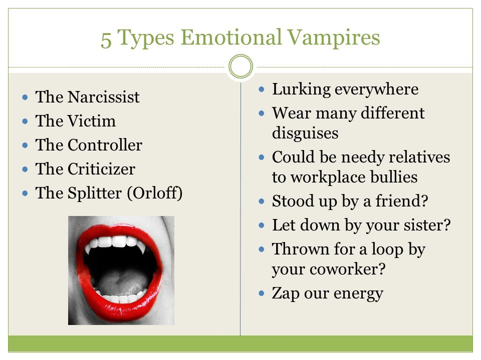 Emotional Vampires at Work and at Home - ppt video online download