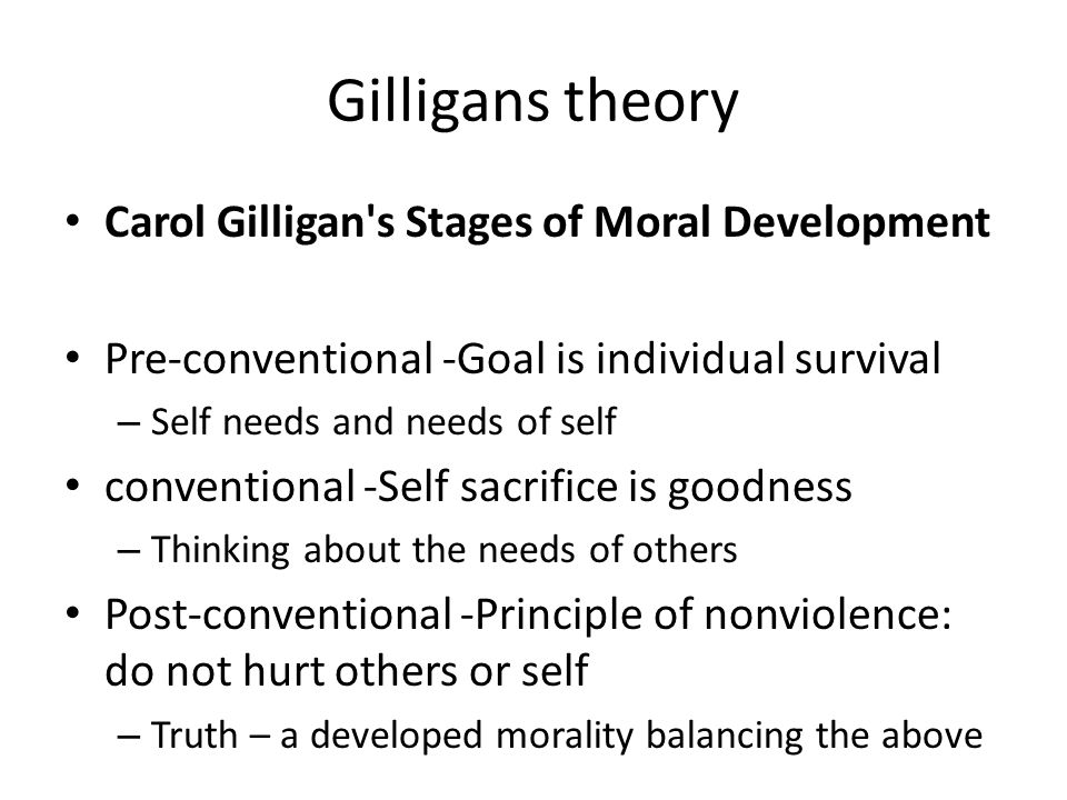 gilligans theory carol gilligan s stages of moral development