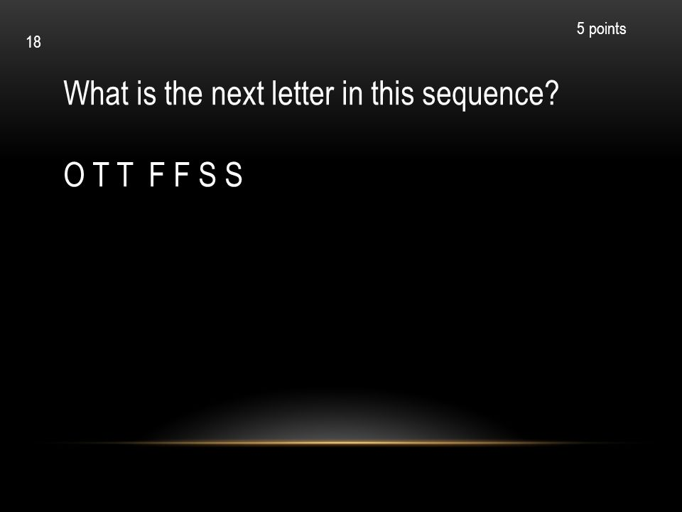 What is the next letter in this sequence O T T F F S S
