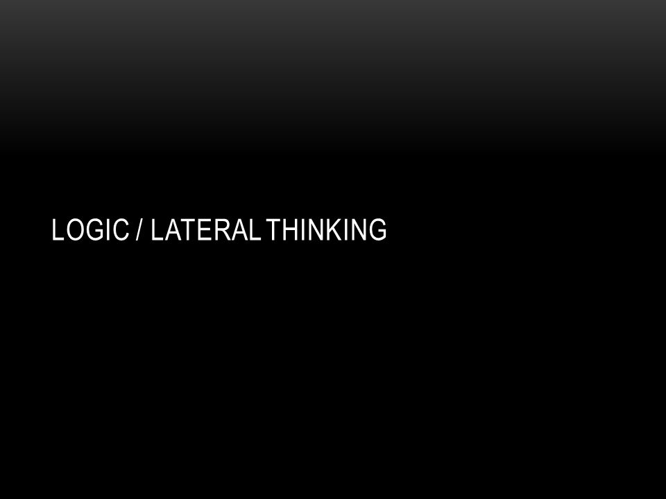 Logic / lateral thinking