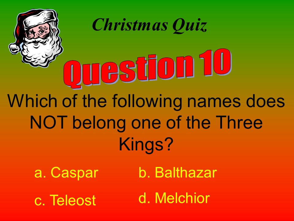 Which of the following names does NOT belong one of the Three Kings
