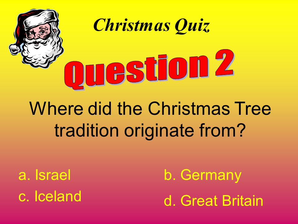 Where did the Christmas Tree tradition originate from