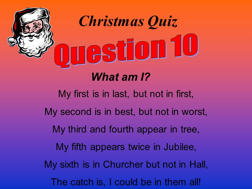 Christmas Quiz Question 10 What am I