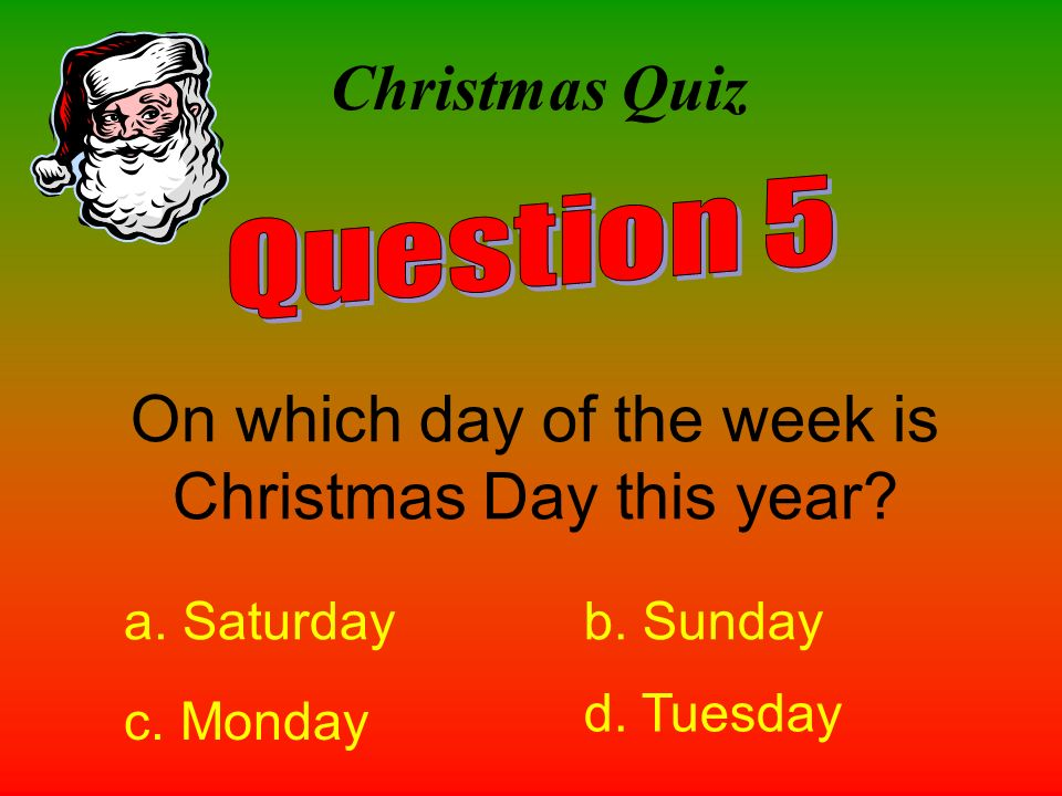 6 on which day of the week is christmas - What Day Of The Week Is Christmas On