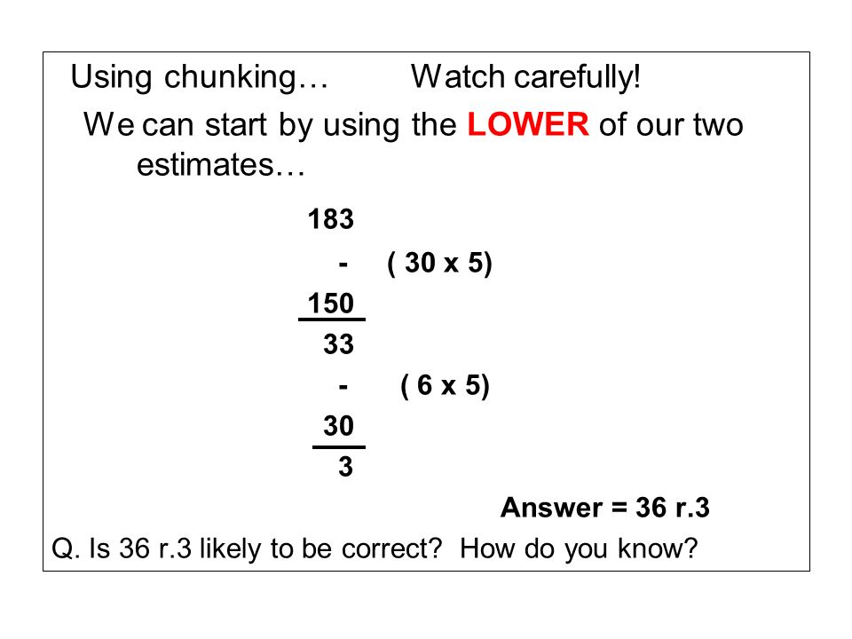 183 Using chunking… Watch carefully!