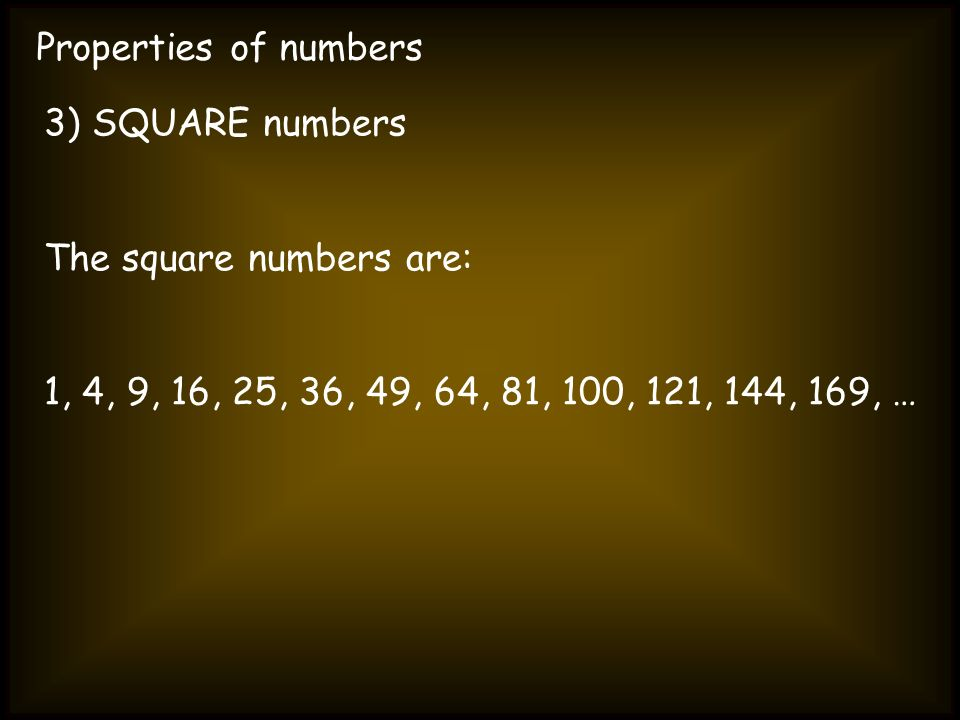 Properties of numbers 3) SQUARE numbers.